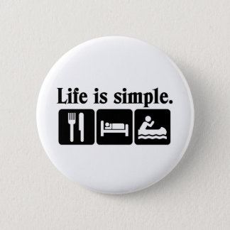Life is simple pinback button