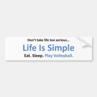 Life is simple, play volleyball bumper sticker