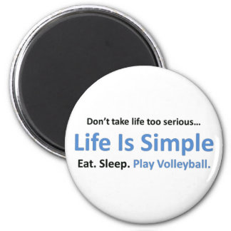 Life is simple, play volleyball magnet