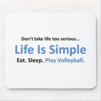 Life is simple, play volleyball mouse pad