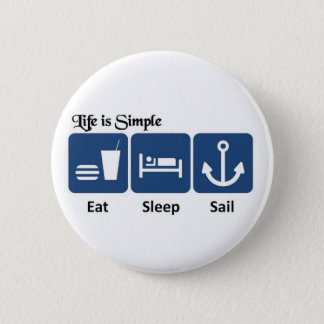 Life is simple, sail pinback button
