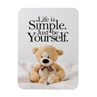 Life Is Simple Teddy Bear Inspirational Quote Magnet