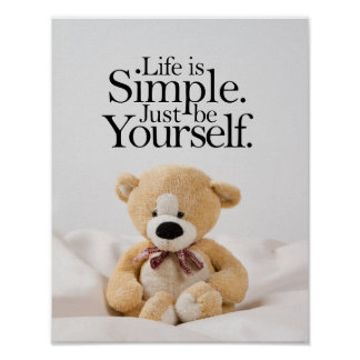 Life Is Simple Teddy Bear Inspirational Quote Poster
