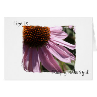 Life is simply beautiful card