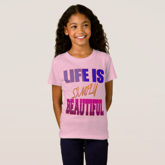 Life is Simply Beautiful T-Shirt
