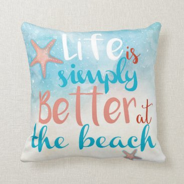 Beach Themed Life Is Simply Better At The Beach | Throw Pillow