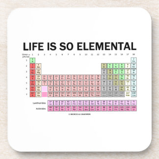 Life Is So Elemental (Periodic Table Of Elements) Beverage Coaster