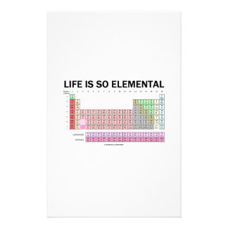 Life Is So Elemental (Periodic Table Of Elements) Stationery