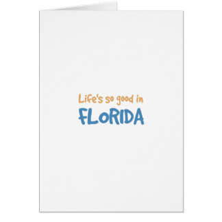 Life is so good in Florida Greeting Card