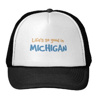 Life is so good in Michigan Trucker Hat