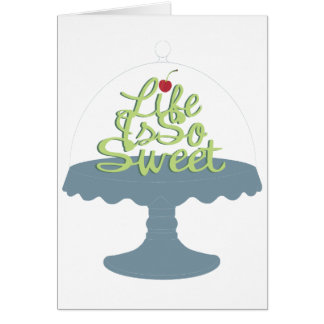 Life is So Sweet! Greeting Card