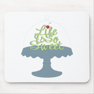 Life is So Sweet! Mouse Pad