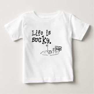 Life Is Sucky Baby T-Shirt