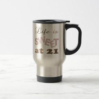 Life Is Sweet At 21 Mugs