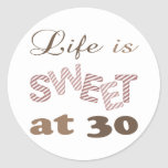 Life Is Sweet At 30 Round Sticker