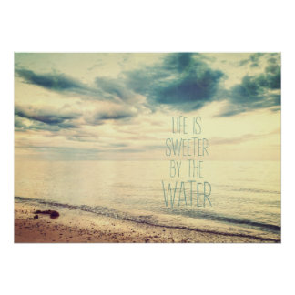 Life Is Sweeter by the Water Poster