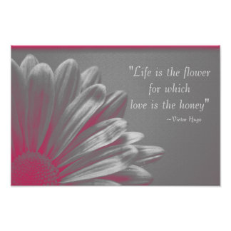 Life is the Flower Poster