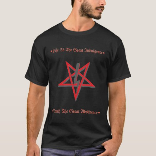 Life is the great indulgence QUOTE for dark shirts