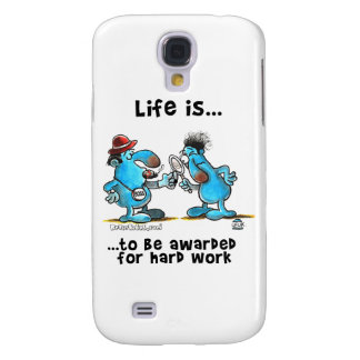 Life is to be reward for hard work samsung s4 case