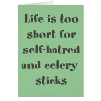 Life is too Short Card