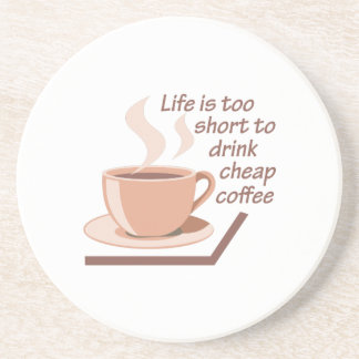 LIFE IS TOO SHORT BEVERAGE COASTERS