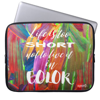 Life Is Too Short Colorful Abstract #goforth Computer Sleeve