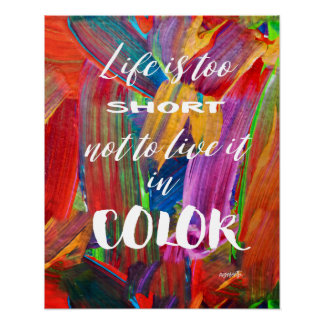 Life Is Too Short Colorful Abstract Modern Poster