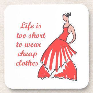 LIFE IS TOO SHORT DRINK COASTERS