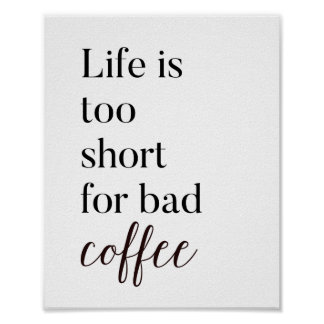 Life Is Too Short For Bad Coffee Kitchen Print