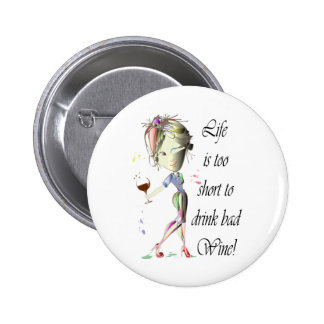 Life is too short for bad Wine, Humorous Gifts 2 Inch Round Button