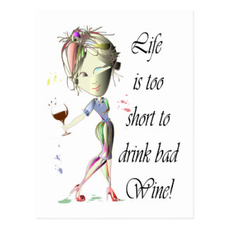 Life is too short for bad Wine, Humorous Gifts Postcard