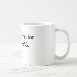 Life is Too Short for Bitterness Coffee Mug