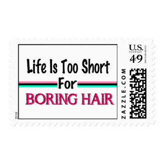 Life Is Too Short For Boring Hair Postage