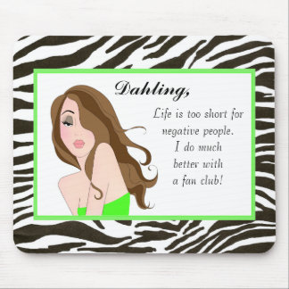 Life is too short for negative people! mousepad