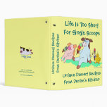 Life Is Too Short For Single Scoops 3 Ring Binders