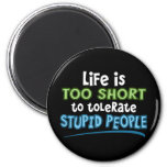 Life is Too Short Fridge Magnet