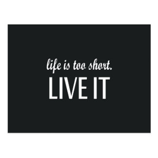 """""""Life is too short. Live it"""" Quote Postcard"""