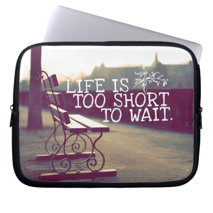 Life Is Too Short   Motivational Quote Laptop Computer Sleeves
