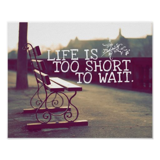 life is too short motivational quote print zazzle