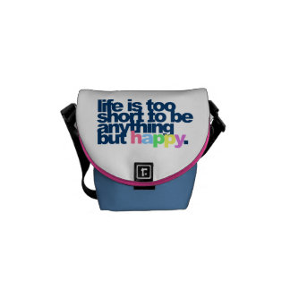 Life is too short to be anything but happy messenger bag
