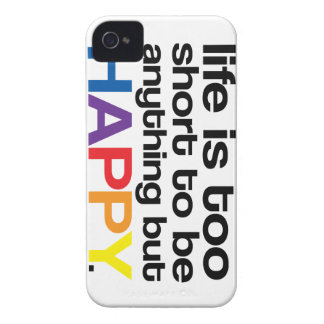 Life is Too Short to be anything buy HAPPY iPhone 4 Cover