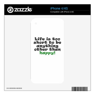 Life is too Short to be anything other than Happy Skin For iPhone 4S