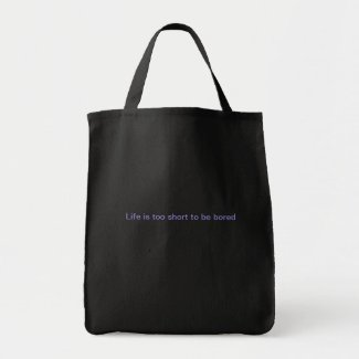 Life is too short to be bored tote bag