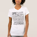 LIFE is too short to be unhappy Tshirts