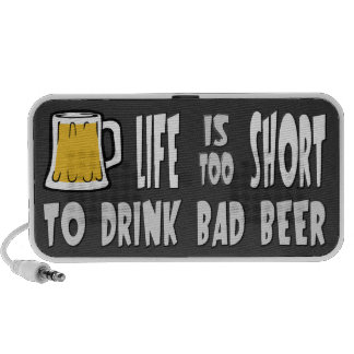 Life is Too Short to Drink Bad Beer Mini Speaker