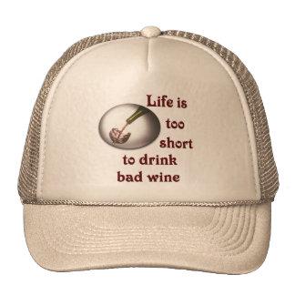 Life is too short to drink bad wine #3 trucker hat