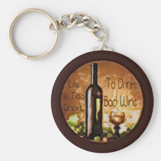 Life Is Too Short To Drink Bad Wine Basic Round Button Keychain