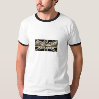 Life is too Short to Drive Boring Cars Ringer Tee