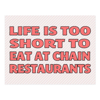 Life is too short to eat at chain restaurants postcard