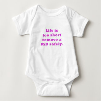 Life is too short to Remove a USB safely Baby Bodysuit
